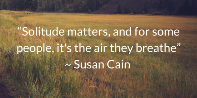 Solitude-matters-and-for-some-people-its-the-air-they-breathe-Susan-Cain-introvertquotes-introvert-quotes-630x315