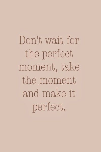 Perfect Moment Quote