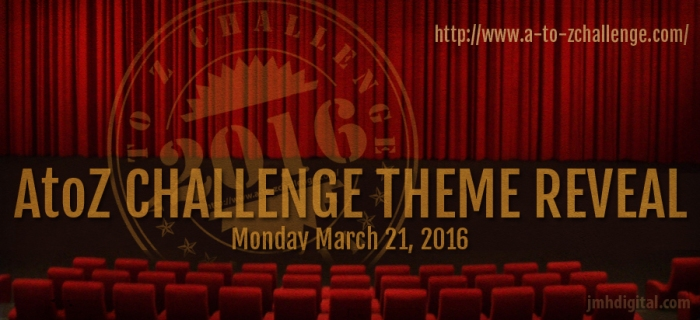 A to Z Challenge Theme Reveal 2016