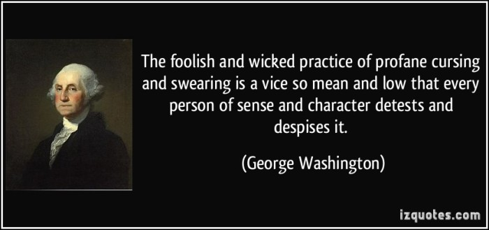 quote-the-foolish-and-wicked-practice-of-profane-cursing-and-swearing-is-a-vice-so-mean-and-low-that-george-washington-193718